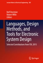 Languages, Design Methods, and Tools for Electronic System Design: Selected Contributions from FDL 2015 by Rolf Drechsler