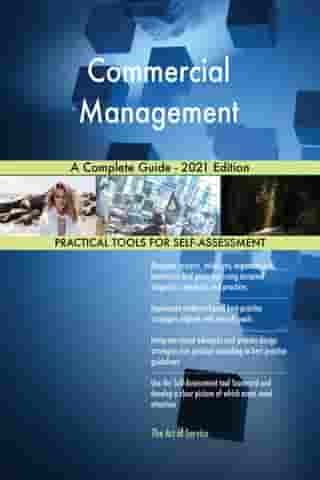 Commercial Management A Complete Guide - 2021 Edition by Gerardus Blokdyk