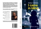 I came in blind by Svikiro Andy. I