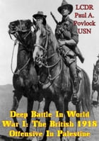 Deep Battle In World War I: The British 1918 Offensive In Palestine by LCDR Paul A. Povlock USN