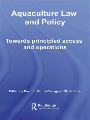 Aquaculture Law and Policy Towards principled access and operations