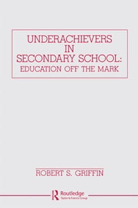 Underachievers in Secondary Schools: Education Off the Mark