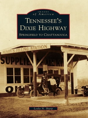 Tennessee's Dixie Highway Springfield to Chattanooga