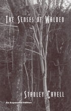 The Senses of Walden: An Expanded Edition by Stanley Cavell