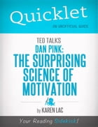 Quicklet on TED Talks: Dan Pink on the surprising science of motivation (CliffNotes-like Summary) by Karen  Lac