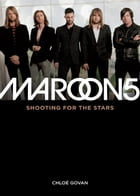 Maroon 5: Shooting For the Stars