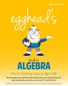 egghead's Guide to Algebra by Peterson's