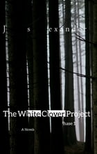 The White Clover Project: Phase 1 by James Alexander