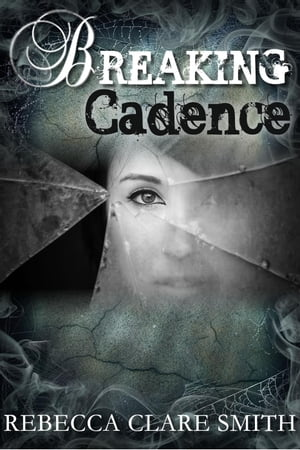 Breaking Cadence: Survival Trilogy, #1 by Rebecca Clare Smith