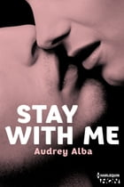 Stay With Me by Audrey Alba