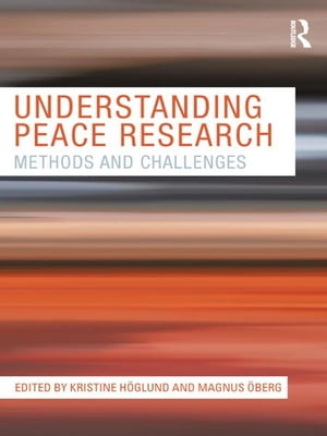 Understanding Peace Research Methods and Challenges
