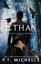 Ethan (Brightest Kind of Darkness, Novella 0.5) by P.T. Michelle