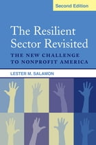 The Resilient Sector Revisited: The New Challenge to Nonprofit America