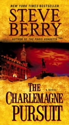 The Charlemagne Pursuit: A Novel by Steve Berry