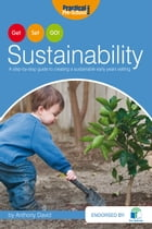 Get, Set, GO! Sustainability: A step-by-step guide to creating a sustainable early years setting by Anthony David