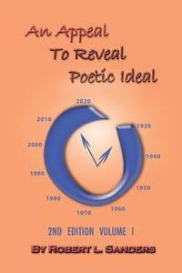 An Appeal to Reveal Poetic Ideal: 2Nd Edition Volume I