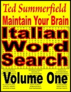 Maintain Your Brain Italian Word Search Puzzles Volume 1 by Ted Summerfield