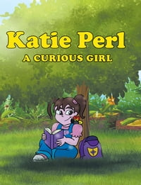 Katie Perl: A Curious Girl