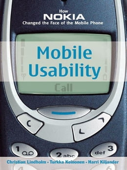 Book Mobile Usability: How Nokia Changed the Face of the Mobile Phone by Lindholm, Christian