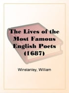 The Lives Of The Most Famous English Poets (1687) by William Winstanley
