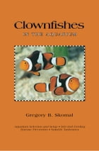 Clownfishes in the Aquarium by Gregory B. Skomal