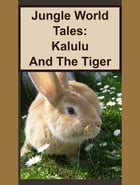 Kalulu And The Tiger by Jungle World Tales