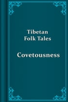 Covetousness by Tibetan Folk Tales