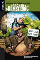 Archer & Armstrong Vol. 2: Wrath of the Eternal Warrior TPB by Fred Van Lente