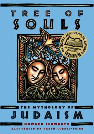 Tree of Souls The Mythology of Judaism