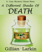 A Different Shade Of Death by Gillian Larkin