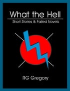 What the Hell by RG Gregory