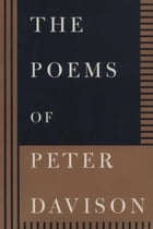 The Poems of Peter Davison: l957-l995 by Peter Davison