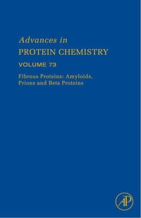 Fibrous Proteins: Amyloids, Prions and Beta Proteins: Amyloids, Prions and Beta Proteins