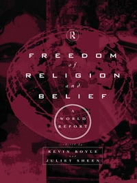 Freedom of Religion and Belief: A World Report