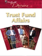 Trust Fund Affairs: An Anthology by Emilie Rose