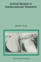 Animal Models in Cardiovascular Research by D.R. Gross