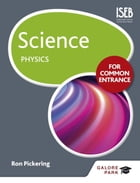 Science for Common Entrance: Physics by W.R. Pickering
