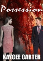 Possession by Kaycee Carter