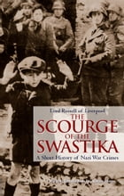 The Scourge of the Swastika: A Shot History of Nazi War Crimes by Lord Russell of Liverpool
