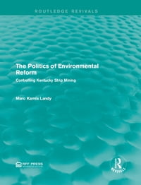 The Politics of Environmental Reform: Controlling Kentucky Strip Mining