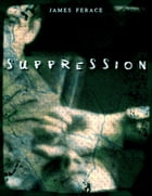 Suppression by James Ferace