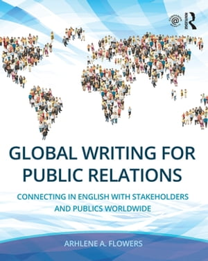 Global Writing for Public Relations Connecting in English with Stakeholders and Publics Worldwide
