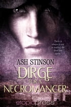 Dirge for a Necromancer by Ash Stinson