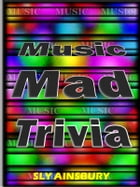 Music Mad Trivia: For Kobo by Sly Ainsbury