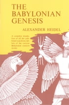 Babylonian Genesis: The Story of the Creation