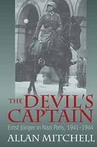 The Devil's Captain: Ernst Jünger in Nazi Paris, 1941-1944 by Allan Mitchell