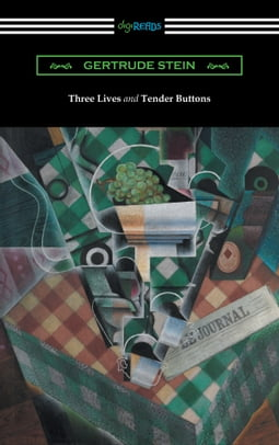 Three Lives and Tender Buttons