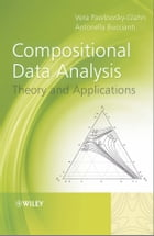 Compositional Data Analysis: Theory and Applications