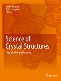 Science of Crystal Structures: Highlights in Crystallography