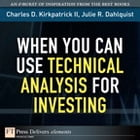 When You Can Use Technical Analysis for Investing by Julie Dahlquist